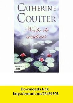 Noche de sombras (Spanish Edition) (Zeta Romantica) (9788498725001) Catherine Coulter , ISBN-10: 8498725003  , ISBN-13: 978-8498725001 ,  , tutorials , pdf , ebook , torrent , downloads , rapidshare , filesonic , hotfile , megaupload , fileserve