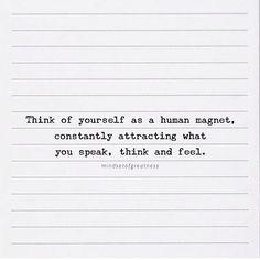 Think positive, feel positive, speak positive - attract positive!  #mindsetofgreatness
