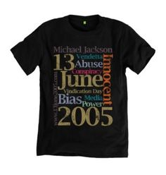 This is tshirt to raise awareness of Michael Jackson's innocence and the book Michael Jackson: Innocent