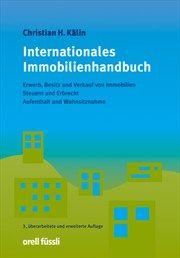 Christian H. Kälin: Internationales Immobilienhandbuch