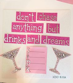 Don't chase anything but drinks and dreams   shot page   21 shots party   twenty one   STPX