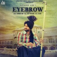 Eyebrow Is The Single Track By Singer Rupinder Virk.Lyrics Of This Song Has Been Penned By Vicky Dhaliwal & Music Of This Song Has Been Given By R Guru.
