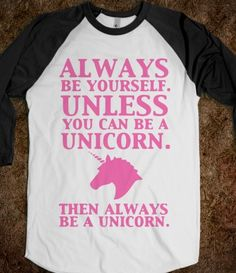 Always Be Yourself Unless You Can Be A Unicorn - Shirts From Georgia - Skreened T-shirts, Organic Shirts, Hoodies, Kids Tees, Baby One-Pieces and Tote Bags Custom T-Shirts, Organic Shirts, Hoodies, Novelty Gifts, Kids Apparel, Baby One-Pieces | Skreened - Ethical Custom Apparel