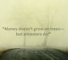 """Funny genealogy saying. Read more on the GenealogyBank blog: """"More Genealogy Humor: Funny Quotes & Sayings for Genealogists."""" http://blog.genealogybank.com/more-genealogy-humor-funny-quotes-sayings-for-genealogists.html"""