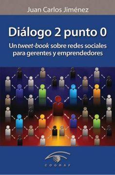 Dialogo 2 punto 0 Un Tweet-Book sobre redes sociales.... via @Juan Farnós Miró