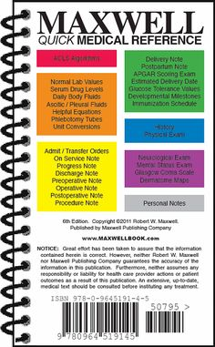 Maxwell Quick Medical Reference, ISBN 978-0-9645191-4-5. See: pinterest.com/pin/287386019947068046 pinterest.com/pin/287386019946064892  pinterest.com/pin/287386019947073098 pinterest.com/pin/287386019947076325 pinterest.com/pin/287386019947091619 pinterest.com/pin/287386019947102882