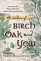 Mabon - Autumn Equinox - The Wisdom of Birch Oak and Yew