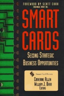 Smart Cards  Seizing Strategic Business Opportunities, 978-0786311088, Smart Card Forum, McGraw-Hill; 1 edition