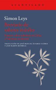 Breviario de saberes inútiles : ensayos sobre sabiduría en China y literatura occidental / Simón Leys http://fama.us.es/record=b2721357~S5*spi