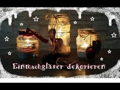 Windlichter Basteln Vintage Weihnachtsdeko Youtube Christmas Projects Diy Christmas Art Christmas Activities