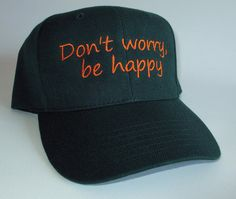 Custom embroidered hats / caps Don't worry be by CreativeSenseCom