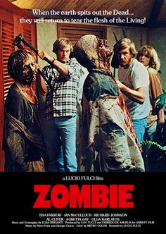 Zombie, dir. by Lucio Fulci (1979)  I remember going to the movies and seeing this when I was 8.