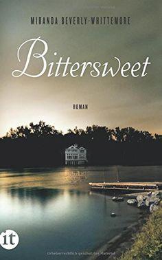 Bittersweet: Roman (insel taschenbuch): Amazon.de: Miranda Beverly-Whittemore, Anke Caroline Burger: Bücher