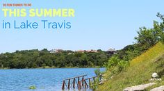 Don't let the summer of 2016 pass you by! Once again, we've got your annual Summer Fun Roundup. Here are 30 fun things to do this summer in Lake Travis.