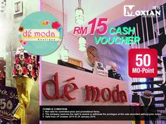 Morning Fan's, Check out this MO-Vouchers De Moda Boutique RM15 Cash Vouchers! Download our Moxian App & Register your account to get De Moda Boutique RM15 Cash Vouchers!! Click on the link www.moxian.com/moreward