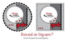 Mojo Monday #188 - Round or Square