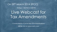 Live Webcast for Tax Amendments - IPCC