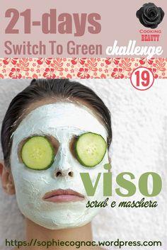 21-days SWITCH TO GREEN challenge 19. Nuovo scrub e maschera viso fai da te nutriente e lenitiva. #cookingbeauty #sophiecognac #seleggilmioblogdiventipiubello