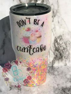 Custom cuntcake tumbler/glitter tumbler/cupcake/ ozark trail/ Awesome tumbler with don't be a Cuntcake on it can be made with different glitter if you do not want the confetti or just want something different. Vinyl Tumblers, Custom Tumblers, Personalized Tumblers, Glitter Cups, Glitter Tumblers, Tumblr Cup, Decorated Wine Glasses, Mom Tumbler, Cup Crafts