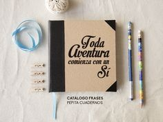 Toda aventura comienza con un sí.  www.pepitacuadernos.com  #Notebook #Cuaderno #Libreta #Quotes #Frase #Notes #Nota #Agenda #Recetario #Cook #Recipe #Travel #Viajar #Pasion #Casamiento #Wedding #Birthday #Cumpleaños #Sign #Book #Photography #Foto #Present #Regalo #Arte #Art #Diseño #Design #Planner #Idea #Draw #Dibujo #Proyecto #Emprendimiento #Arquitectura #Achitecture