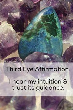 Third Eye Chakra Affirmation: I hear my intuition & I trust its guidance.