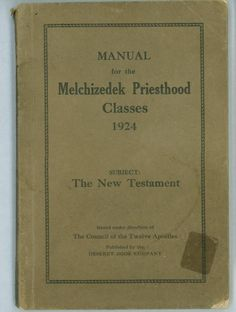 Manual for the Melchizedek Priesthood Classes 1924 [book_003 ...