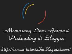 Memasang Lines Animasi Preloading di Blogger