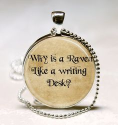 Alice In Wonderland Necklace Why Is A Raven by MissingPiecesStudio