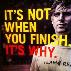 It's not when you finish. It's why.