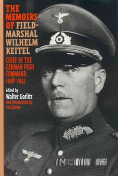 The Memoirs of Field-Marshal Wilhelm Keitel: Chief of the German High Commmand, 1938-1945