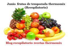 Recopilatorio de recetas thermomix: Junio frutas de temporada 2017 thermomix (Recopila...
