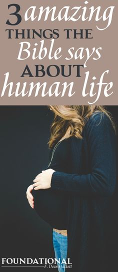 The Bible is filled with references to human life, when conception begins, and how human life is created. Here are 3 amazing things that Bible says about how human life is formed that will change the way you view yourself and God.