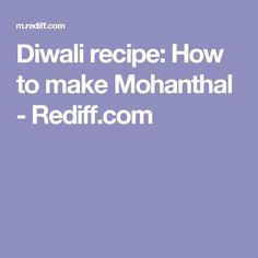 Diwali recipe: How to make Mohanthal - Rediff.com