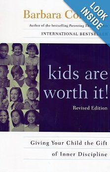 Kids Are Worth It! : Giving Your Child The Gift Of Inner Discipline: Barbara Coloroso: 9780060014315: Amazon.com: Books
