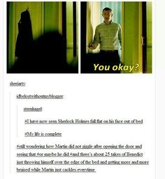 I have no seen Sherlock Holmes fall flat on his face out of bed. My life is now complete. Quotes Sherlock, Sherlock Holmes Bbc, Sherlock Fandom, Sherlock John, Jim Moriarty, Watson Sherlock, Sherlock Anime, Funny Sherlock, Mrs Hudson