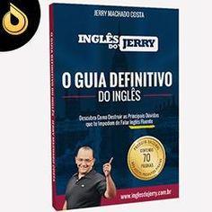 O GUIA DEFINITIVO DO INGLÊS!   Descubra Como Destruir as Principais Dúvidas que te Impedem de Falar Inglês Fluente.