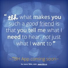 Click to be one of the first to try the new TBH app! #tbh #tobehonest #lms4tbh #quote #honest #friend #friendship Install TBH > www.tbh.co/pinterest Tbh Quotes, Qoutes, Love Quotes, Why I Love You, What I Need, Bestest Friend, Best Friends, Boy Images, Friend Friendship