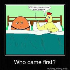 Who came first? :D