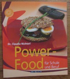 POWER-FOOD FÜR SCHULE UND BERUF Claudia Nichterl AV Buch 2009