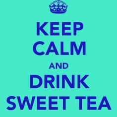 Nothing better than sweet southern tea!