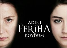 Turkish series. I named her ferhia. Watched the whole series
