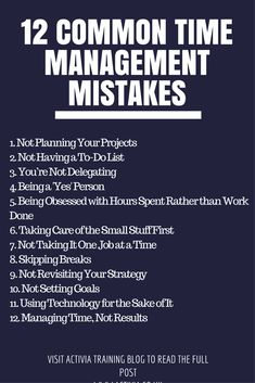 Common Time Management Mistakes This article looks at 12 common mistakes that people make that impacts their time management.This article looks at 12 common mistakes that people make that impacts their time management.