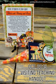 "Oct. 2015 Visiting Teaching Handout.  There is a free  printable message card, a blank card, and a tag that you could tie onto a bag of candy corn, that says ""Eat your Vegetables"".  Pink Polka Dot Creations"