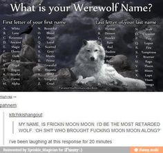 What is your werewolf name? Fierce Crescent god it sounds like I'm an angry philsberry dough boy.......