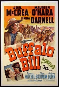 BUFFALO BILL (1944) - Joel McCrea - Maureen O'Hara - Linda Darnell - Thomas Mitchell - Edgar Buchanan - Anthony Quinn - Directed by William A. Wellman - 20th Century-Fox - Movie Poster.