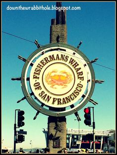 """Fisherman's Wharf in San Francisco has so much to see and do! Find out more at """"Down the Wrabbit Hole - The Travel Bucket List"""". Click the image for the blog post."""