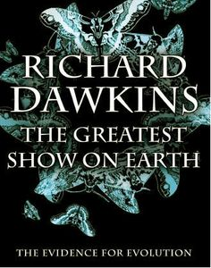 """The Greatest Show on Earth"" by Richard Dawkins"