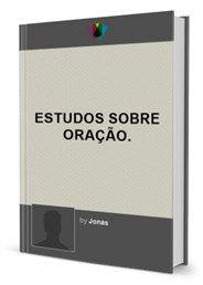 Divulgador da Palavra: Lançamento do Livro digital Estudos Sobre Oração.