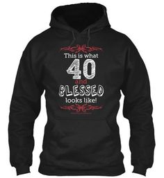 40 and BLESSED