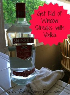 Why use cheap Windex when you can use Vodka....and don't forget that clean, fresh smell that will linger for days! [Pinterest, You Are Drunk]